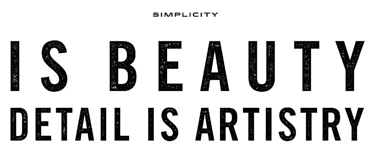 Simplicity is beauty, detail is artistry